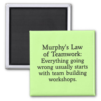 Murphy's Law for Teamwork (2) 2 Inch Square Magnet