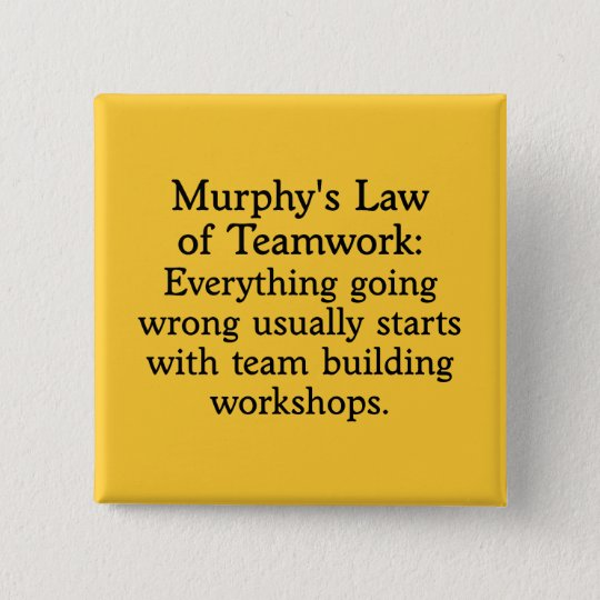 Murphy's Law for Teamwork (2) Button