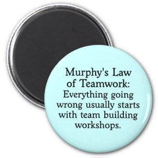 Murphy's Law for Teamwork (2) Magnet