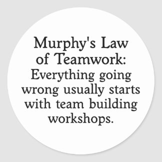 Murphy's Law for Teamwork (2) Round Stickers