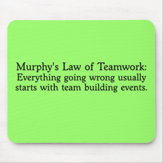 Murphy's Law for Teamwork Mouse Pad