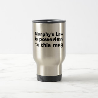 Murphy's Law is powerless to this mug