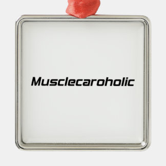 Musclecaroholic By Gear4gearheads Square Metal Christmas Ornament