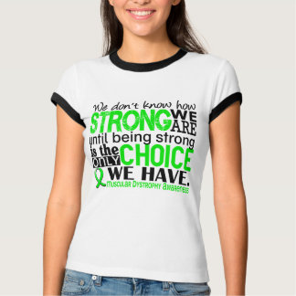 Muscular Dystrophy How Strong We Are T-Shirt