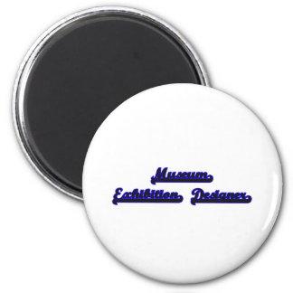 Museum Exhibition Designer Classic Job Design 2 Inch Round Magnet