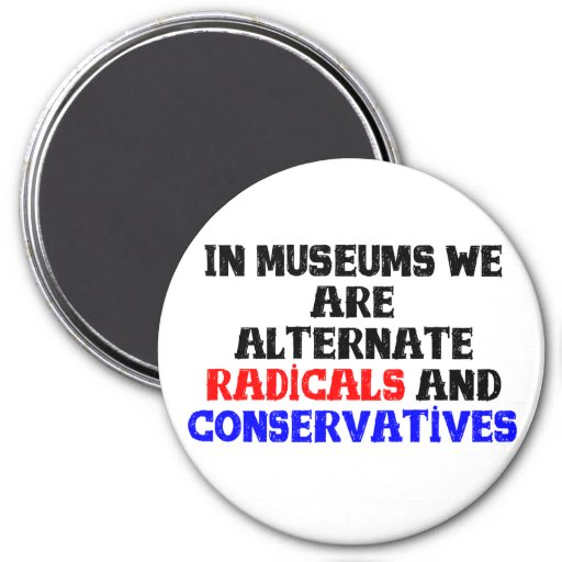 Museum Radicals and Conservatives Large Magnet