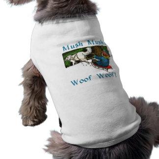 Mush Mush Woof Woof Pet T Shirt
