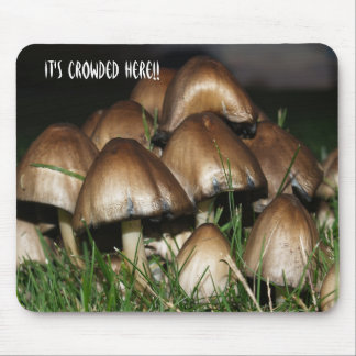 Mushroom mousepad- It's Crowded Here!! Mouse Pad