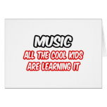 Music...All The Cool Kids Are Learning It Cards