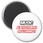 Music...All The Cool Kids Are Learning It Refrigerator Magnets