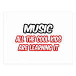 Music...All The Cool Kids Are Learning It Postcard