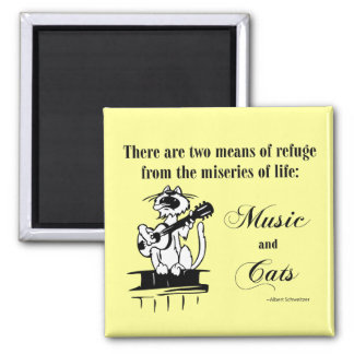 Music and Cats 2 - Schweitzer quote 2 Inch Square Magnet