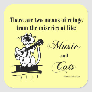 Music and Cats 2 - Schweitzer quote Square Sticker