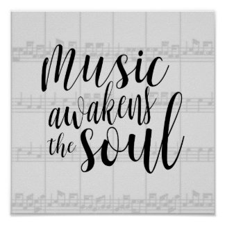 Music Awakens the Soul Custom Color Poster