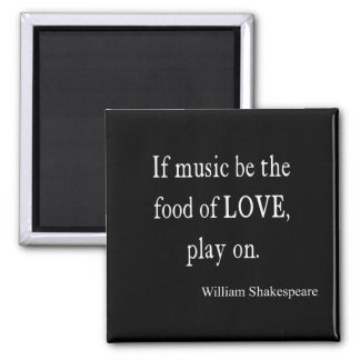 Music Be the Food of Love Shakespeare Quote Quotes 2 Inch Square Magnet