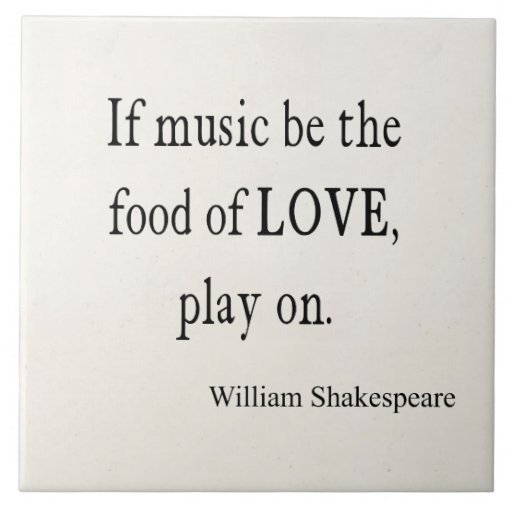 Ceramic Tiles With Sayings : Music be the food of love shakespeare quote quotes ceramic