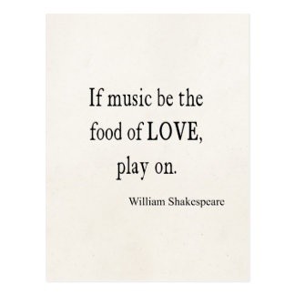Music Be the Food of Love Shakespeare Quote Quotes Postcard