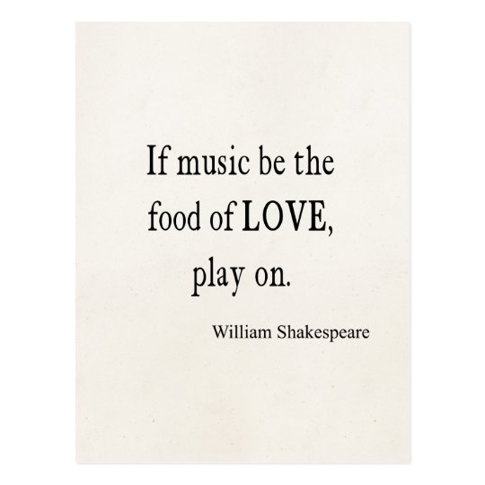 Music Be The Food Of Love Shakespeare Quote Quotes Postcard Zazzle Com