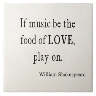 Music Be the Food of Love Shakespeare Quote Quotes Ceramic Tiles
