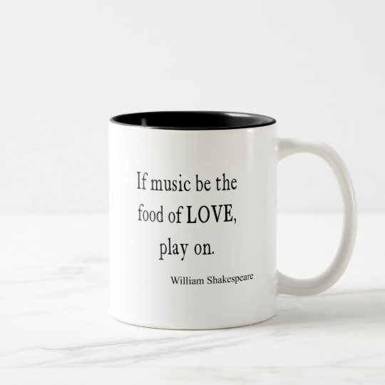 Music Be The Food Of Love Shakespeare Quote Quotes Two Tone Coffee Mug