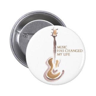 MUSIC CHANGED MY LIFE PINBACK BUTTON