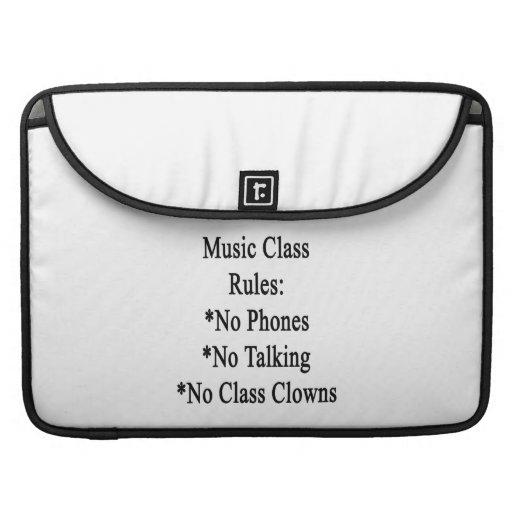 Music Class Rules No Phones No Talking No Class Cl MacBook Pro Sleeve