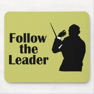 Music Director Follow The Leader Mouse Pad