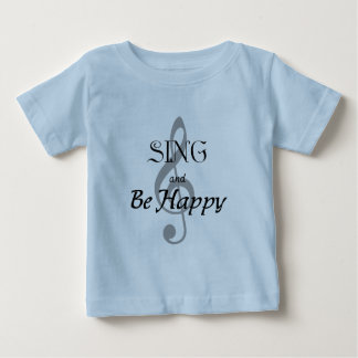 "Music Expressions ""SING and Be Happy"" Baby T-Shirt"