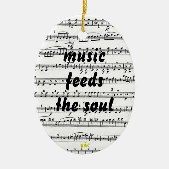 music feeds the soul ceramic ornament