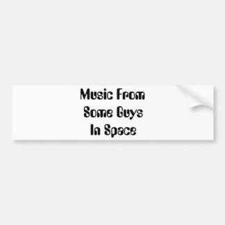 Music From Some Guys In Space bumper sticker