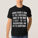 Music Gives A Soul To The Universe T Shirt