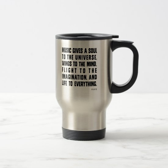 Music Gives A Soul To The Universe Travel Mug
