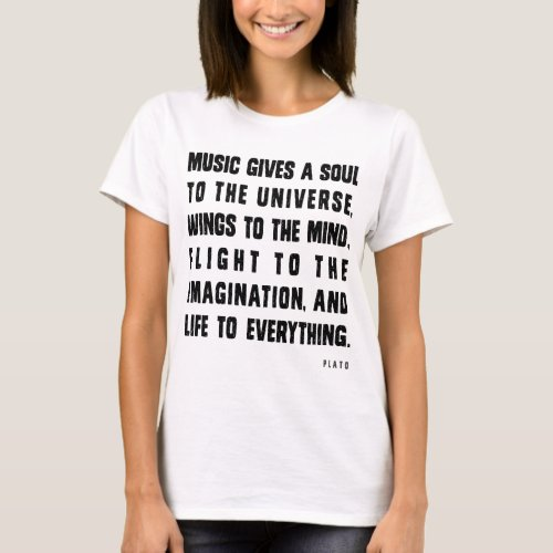 Music Gives Soul To The Universe T_Shirt