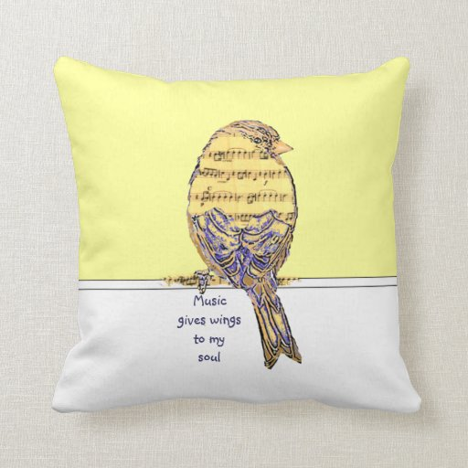 Music  gives wings to my soul with Bird Pillow
