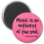 Music Is An Outburst Of The Soul Gift 2 Inch Round Magnet