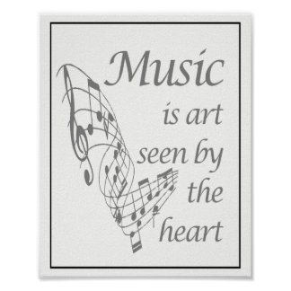 Music is Art seen by the Heart Inspirational Quote Poster
