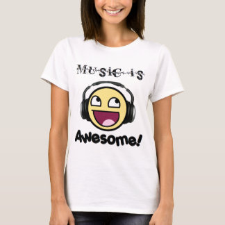 Music Is Awesome! Smiley (Women's Light) T-Shirt