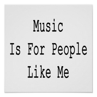 Music Is For People Like Me Poster