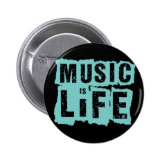Music Is Life! Pinback Button at Zazzle