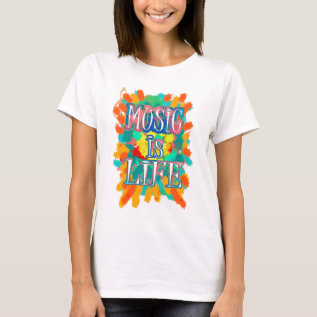 Music Is Life T-shirt at Zazzle