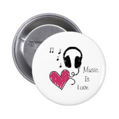 Music Is Love Button at Zazzle