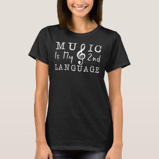 Music Is My 2nd Language T-shirt at Zazzle
