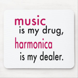 Music Is My Drug, Harmonica Is My Dealer Mouse Pad