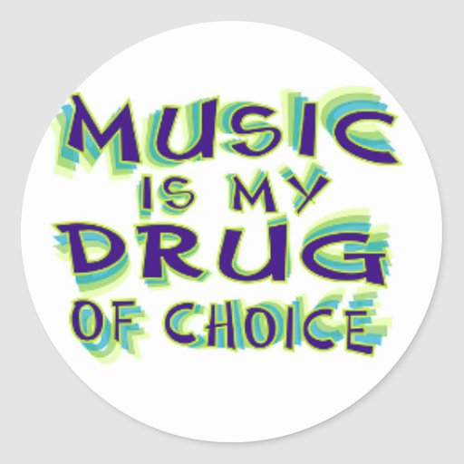Music is my drug of choice sticker