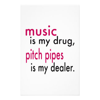 Music Is My Drug, Pitch Pipes Is My Dealer Personalized Stationery