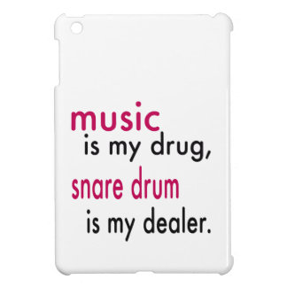 Music Is My Drug, Snare drum Is My Dealer iPad Mini Cases