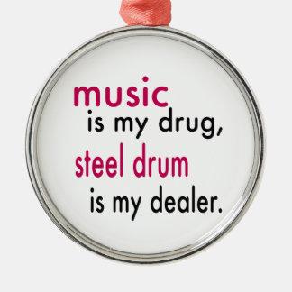 Music Is My Drug, Steel drum Is My Dealer Metal Ornament