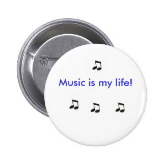Music is my life! 2 inch round button