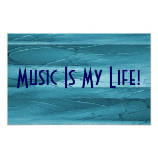 Music Is My Life In Blue Chrome Poster