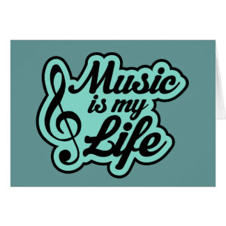 Music Is My Life Musical Quote Card